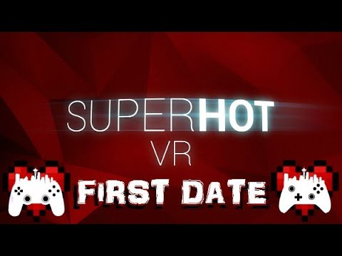 RCG First Date - Superhot VR - PSVR - PS4 Pro