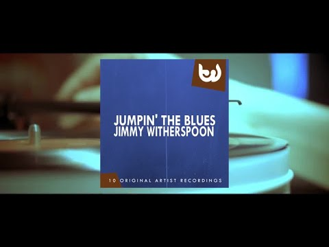 Jimmy Witherspoon - Jumpin the Blues (Full Album)