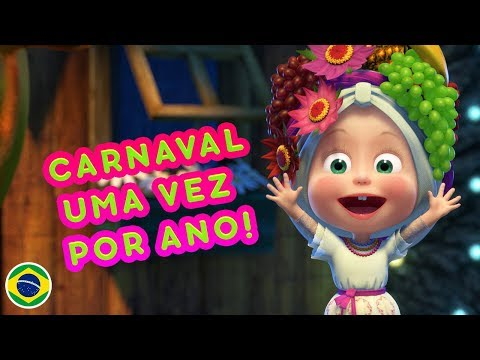 Canções De Masha - 💃 Carnaval Uma Vez Por Ano! 🇧🇷