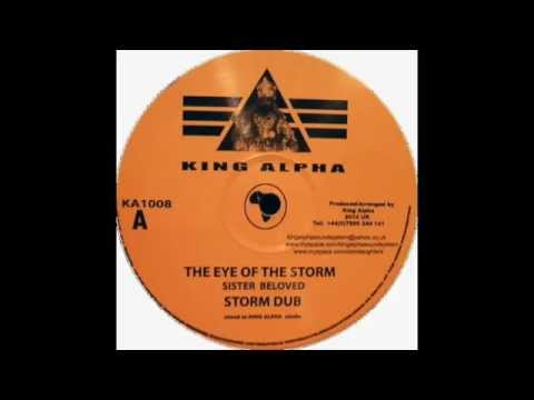Sister Beloved - The eye of the storm / King Alpha - Storm dub