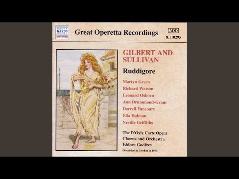 Ruddigore: Act I: In Sailing O'er Life's Ocean Wide - My Heart Says (Chorus, Richard, Robin,...