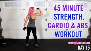 45 Minute Strength, Cardio & Abs Interval Workout | WarrioRAWR Challenge Day 15