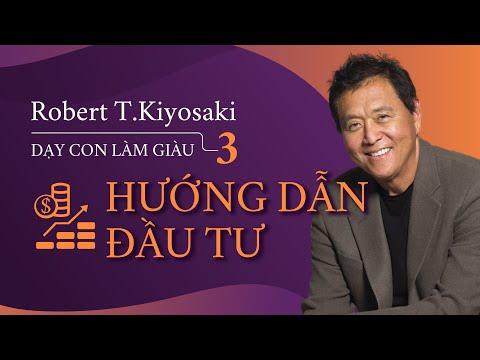 [Sách nói] Dạy Con Làm Giàu tập 3: Hướng Dẫn Đầu Tư - Chương 1 | Robert Kiyosaki