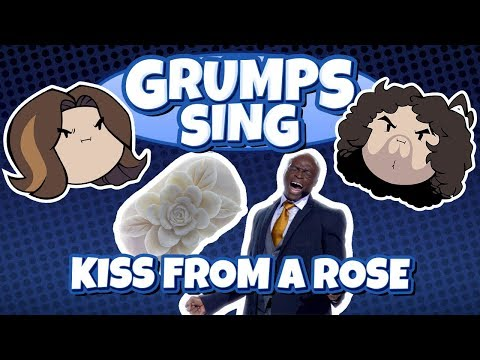 Grumps Sing Kiss From A Rose