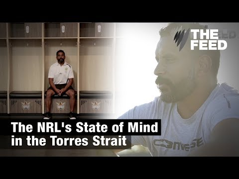The NRL's State of Mind in the Torres Strait