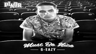 G-Eazy - Must Be Nice (Full Album) DOWNLOAD