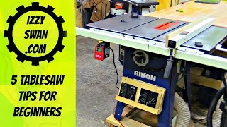 5 Table Saw tips for Beginners | Izzy Swan
