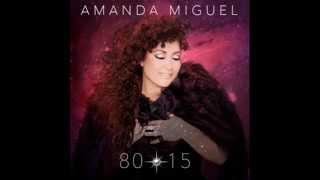 06.  Un hombre Hermoso 80-15, Amanda Miguel.
