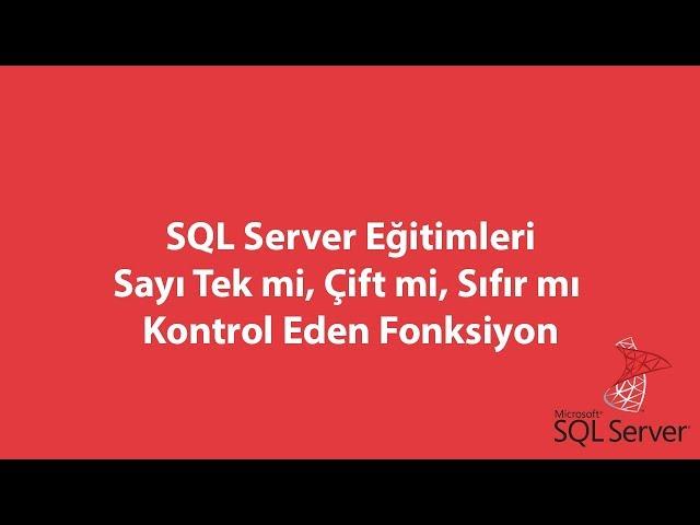 SQL Server'da Sayı Tek mi, Çift mi, Sıfır mı Kontrol Eden Fonksiyon