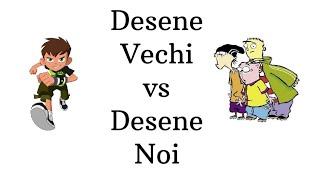 Desene Vechi vs Desene Noi