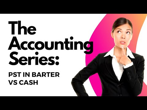 Accounting for Barter: PST in Trade vs Cash