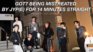 got7 being mistreated by jyp(e) for 14 minutes straight | #BetterTreatmentForGOT7 *headphone users*
