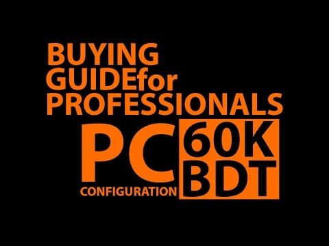 PC Configuration for Professionals 60,000 Bdt | Buying Guide | PCB BD