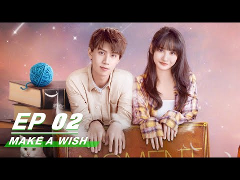 【FULL】Make A Wish EP02 (Starring Ren You Lun & Gia Ge Xinyi) | 喵,请许愿 | iQiyi