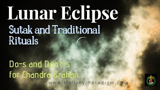 Sutak and Traditional Rituals- Do-s and Don't-s for Lunar Eclipse (Chandra Grahan)
