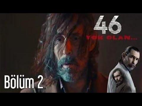 46 Yok Olan 2. Bölüm