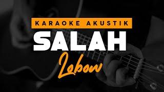 Download Mp3 Salah - Lobow   Karaoke Akustik