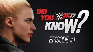 WWE 2K17: DID YOU KNOW? (EPISODE #1)