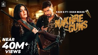 Nakhre vs Guns : Kaur B ft Khan Bhaini (Official Video) Laddi Gill | Latest Punjabi Songs 2020