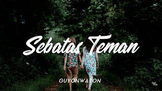 Download lagu GUYONWATON - SEBATAS TEMAN