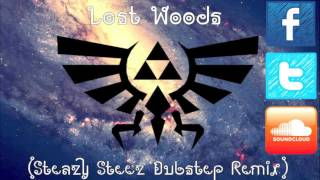 The Legend of Zelda - Lost Woods (Steazy Steez Dubstep Remix)