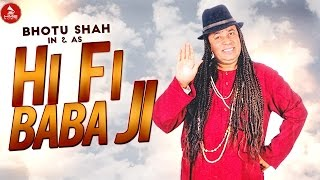Hi Fi Baba Ji - Bhotu Shah Ji | Punjabi Comedy Song
