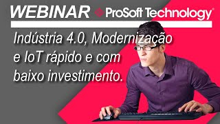Indústria 4.0, Modernização e IoT rápido e com baixo investimento.