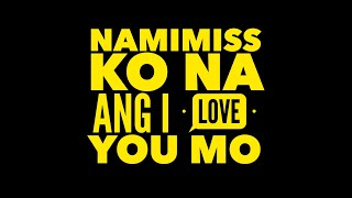 Repeat youtube video MM & MJ MAGNO - Namimiss Ko Na Ang I Love You Mo (LYRICS)