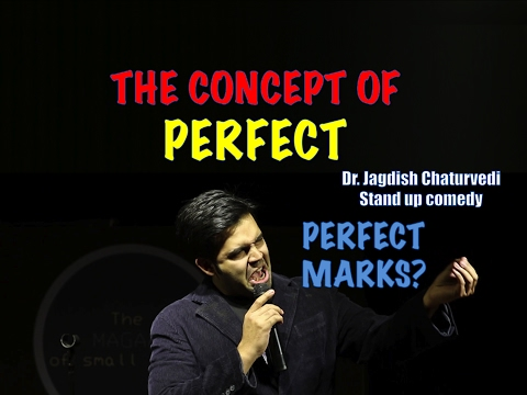 The concept of perfect- Dr. Jagdish Chaturvedi: Stand up Comedy India
