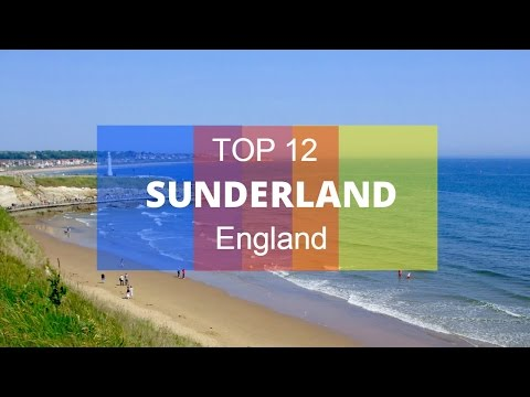 Top 12. Best Tourist Attractions in Sunderland  - England