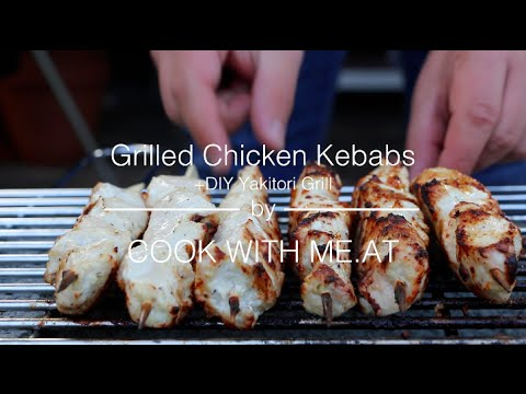 Homemade Chicken Kebabs & DIY Yakitori Grill - COOK WITH ME.AT