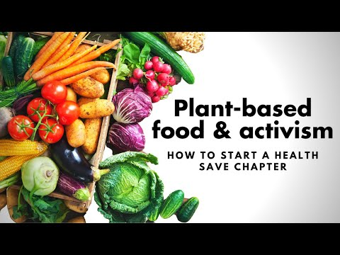 Plant based food + activism | How to start a Health Save chapter