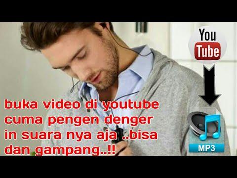 Cara Download Suara Video Di Youtube Menjadi Mp3