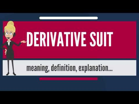 What is DERIVATIVE SUIT? What does DERIVATIVE SUIT mean? DERIVATIVE SUIT meaning & explanation