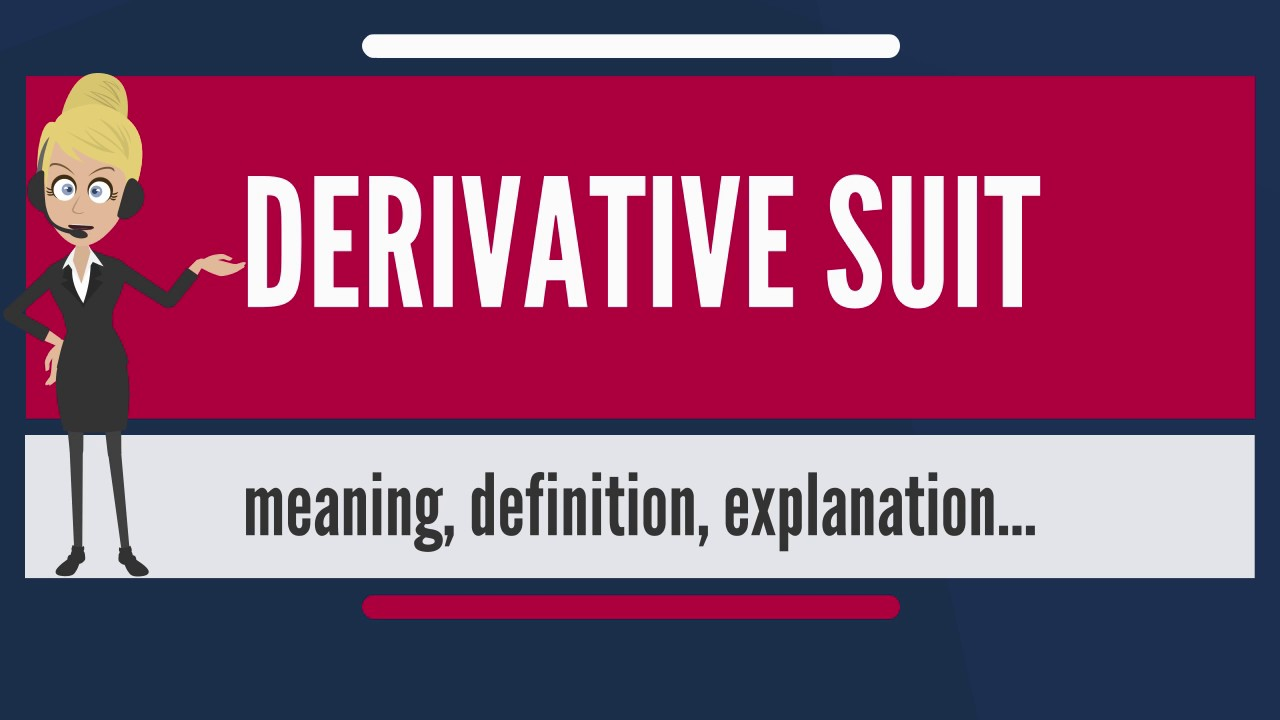 "the derivative suit Overview to derivative actions the final weapon in the arsenal of the shareholders is the ""shareholder derivative suit"" (aka derivative action."