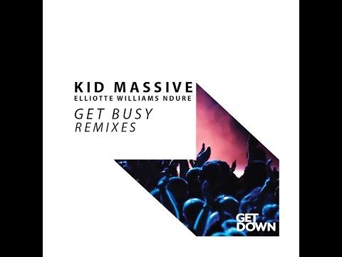 Kid Massive Ft Elliotte Williams N'dure - Get Busy - Skiavo & Vindes Radio Edit