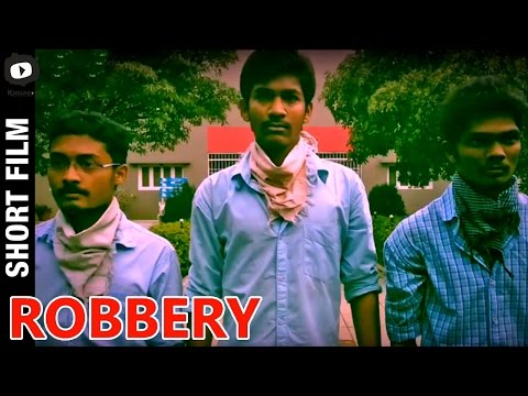 Robbery Telugu Short Film | 2015 Latest Telugu Thriller Short Film | Khelpedia