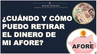 ¿CUÁNDO Y CÓMO PUEDO RETIRAR EL DINERO DE MI AFORE? - PENSION AFORE - #AFORE #PENSION #IMSS #RETIRO
