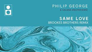 Phillip George, Salena Mastroianni - Same Love (Brookes Brothers Remix)