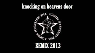 The Sisters of Mercy - Knocking On Heavens Door (Project Kiss Kass Remix)