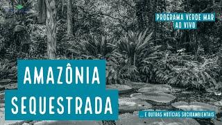 CPF Cancelado, Amazônia sequestrada e o caos no Brasil
