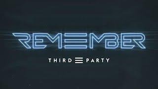 Смотреть клип Third Party - Remember