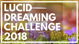 1st August 2018: Lucid Challenge Month! (Watch This)