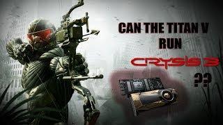 Crysis 3 Max Settings / Titan V / 8700K 5.2GHz