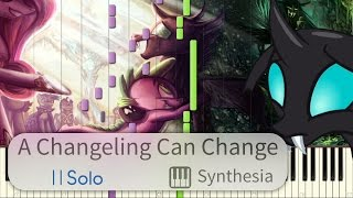 A Changeling Can Change - My Little Pony -  SOLO PIANO COVER W/LYRICS  -- Synthesia HD