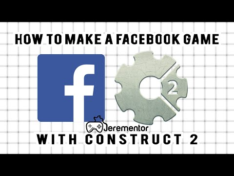 Construct 2: How to make a game for Facebook! [Easy]