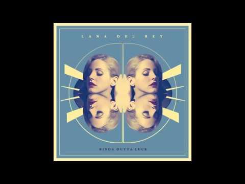 Lana Del Rey- Kinda Outta Luck (Lyrics)