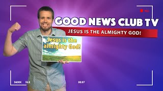 Jesus is the almighty God! - Good News Club TV S1E1