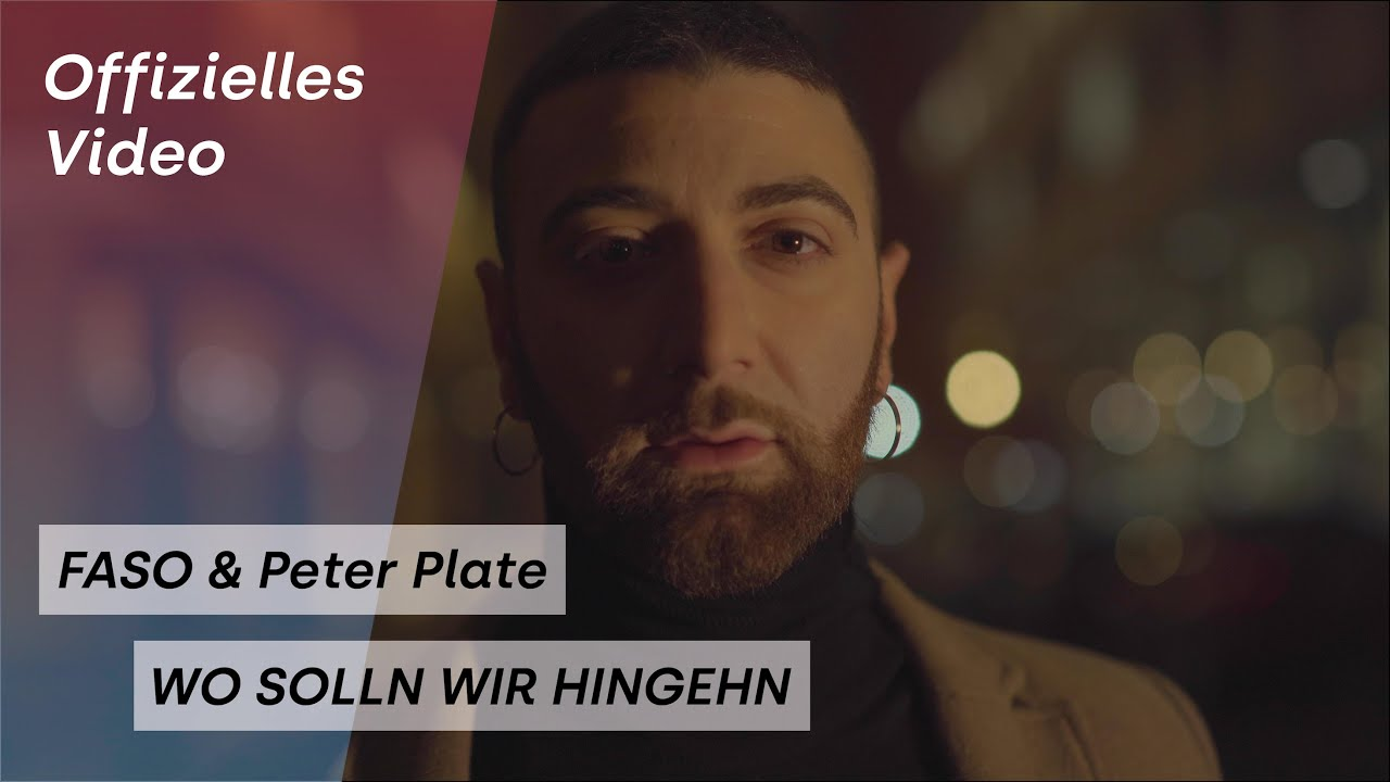 FASO & Peter Plate - WO SOLLN WIR HINGEHN (Offizielles Video)