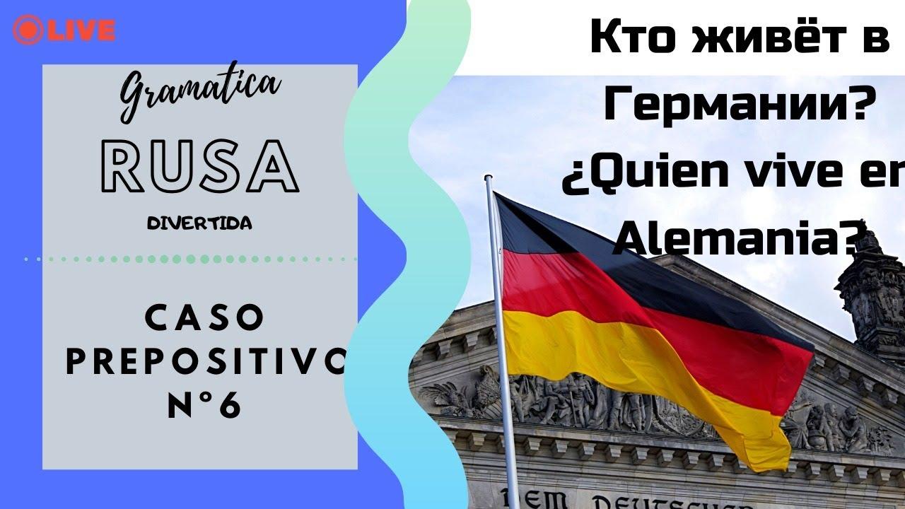 Gramatica rusa divertida: ¿Quien vive en Alemania? caso Prepositivo repaso - ruso gratis